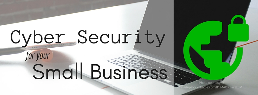 Cyber Security You Can Implement in Your Small Business