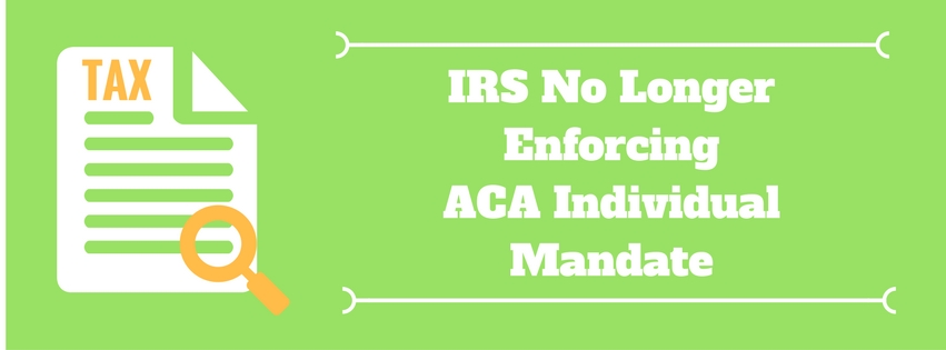 IRS Not Going to Enforce ACA Individual Mandate