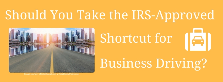 should you take the irs approved shortcut for business driving