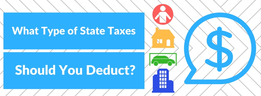 What Type of State Taxes Should You Deduct?