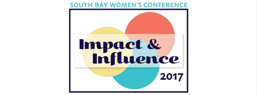 South Bay Women's Conference 2017: Women of Impact and Influence