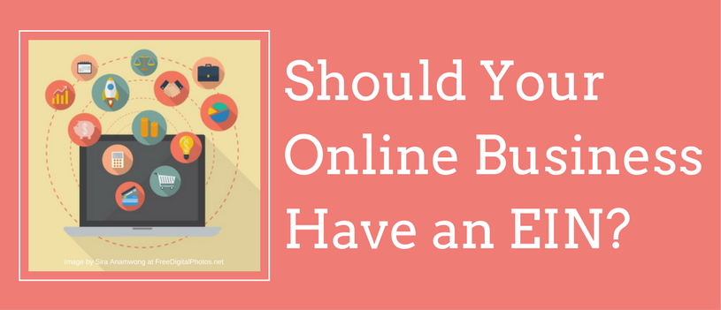 Should Your Online Business Have an EIN?