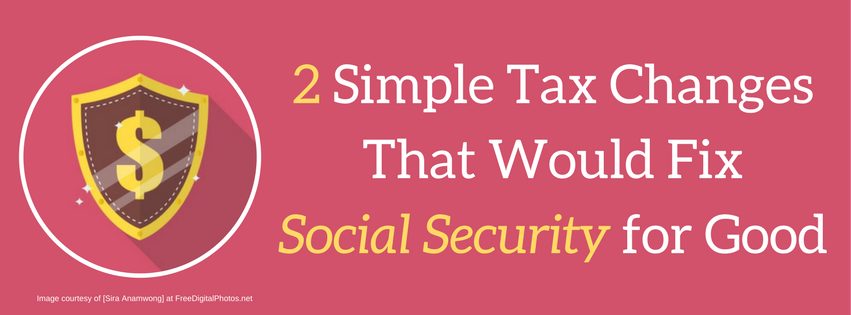 2 Simple Tax Changes That Would Fix Social Security for Good