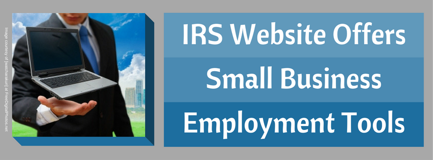 IRS Website Offers Small Business Employment Tools