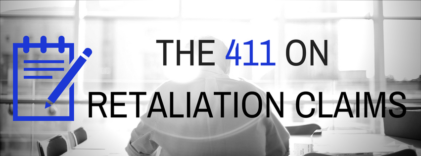 The 411 on Retaliation Claims