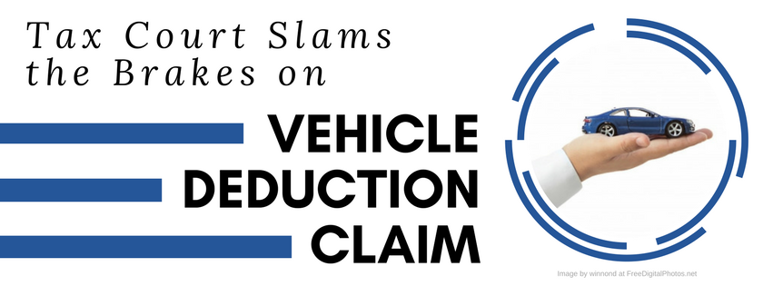 Tax Court Slams the Brakes on Vehicle Deduction Claim