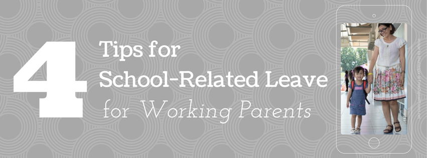Four Tips for School-Related Leave for Working Parents