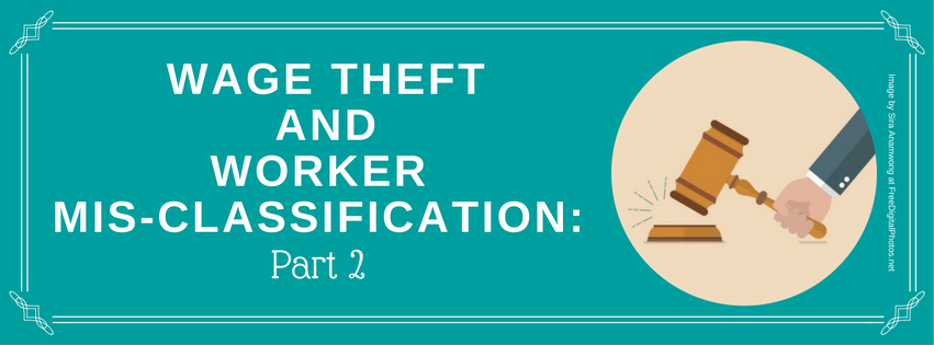 Wage Theft and Worker Mis-classification: Part 2