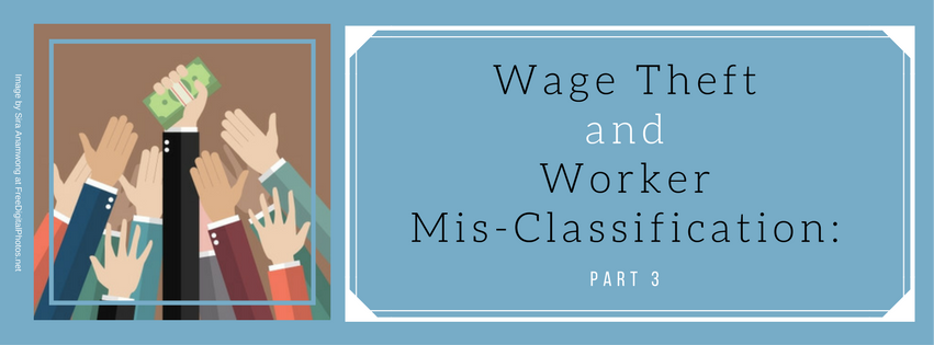 Wage Theft and Worker Mis-classification: Part 3
