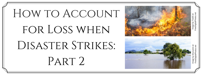 How to Account for Loss when Disaster Strikes: Part 2