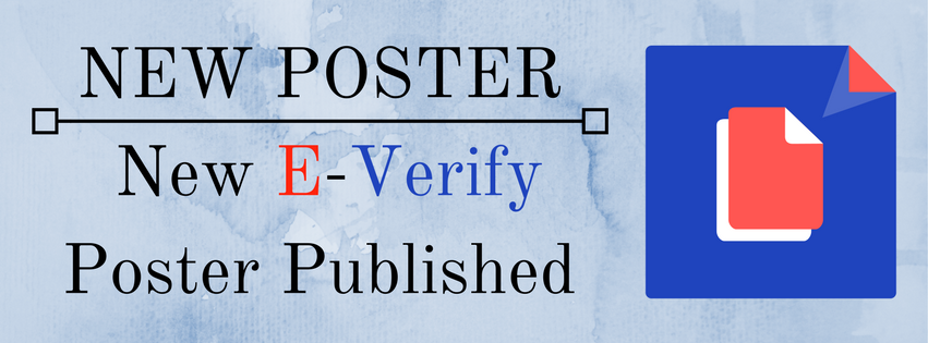 New Poster – New E-Verify Poster Published