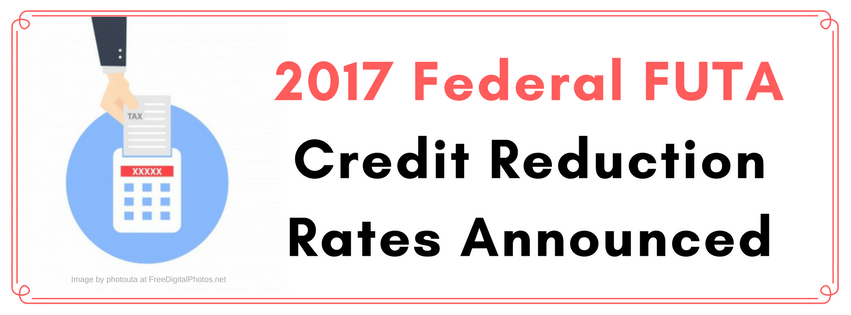 2017 Federal FUTA Credit Reduction Rates Announced