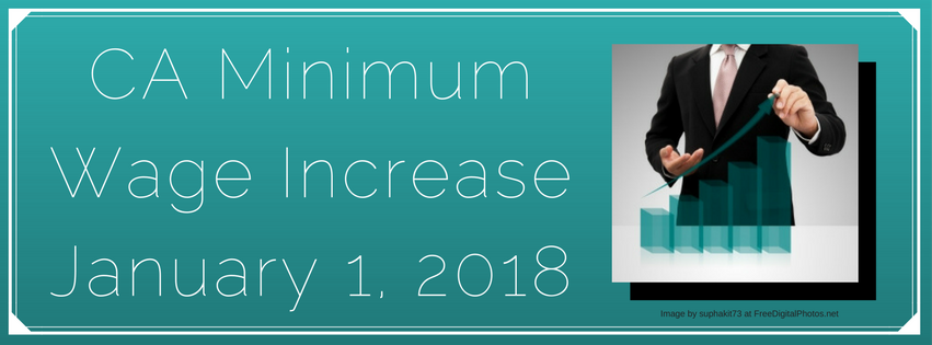 CA Minimum Wage Increase January 1, 2018