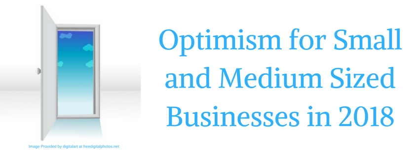 Optimism for Small and Medium Sized Businesses in 2018
