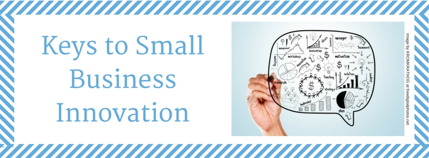 Keys to Small Business Innovation