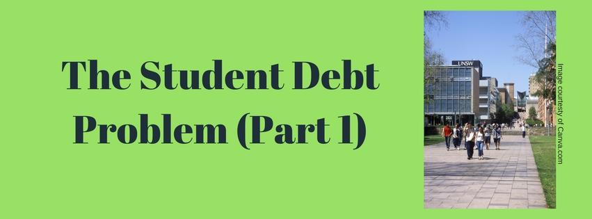 The Student Debt Problem (Part 1)