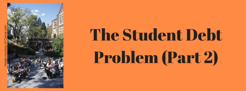 The Student Debt Problem (Part 2)