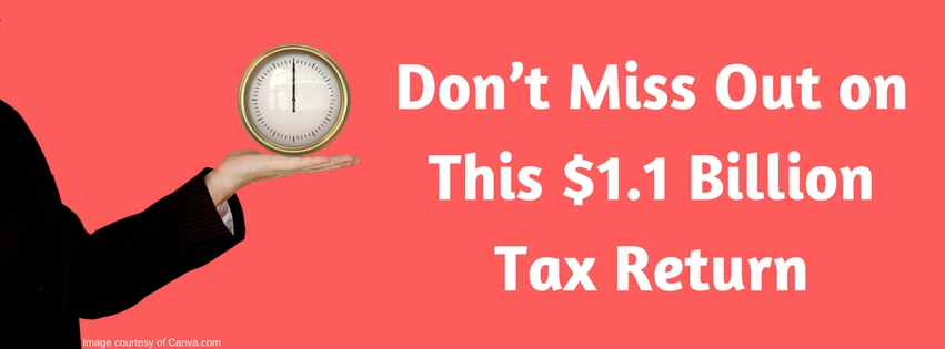 Don't Miss Out on This $1.1 Billion Tax Return