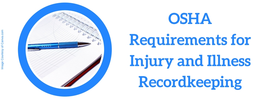 OSHA Requirements for Injury and Illness Recordkeeping