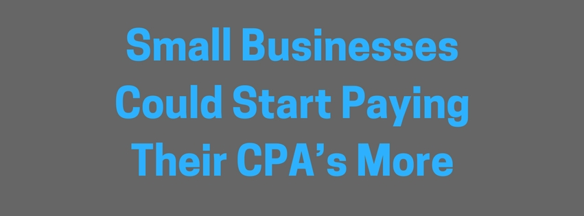 Small Businesses Could Start Paying Their CPA's More