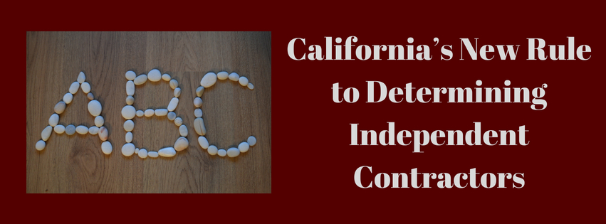 California's New Rule to Determining Independent Contractors