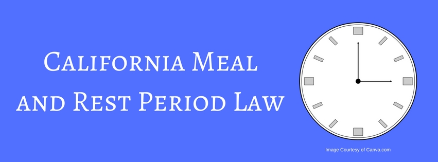 California Meal and Rest Period Law