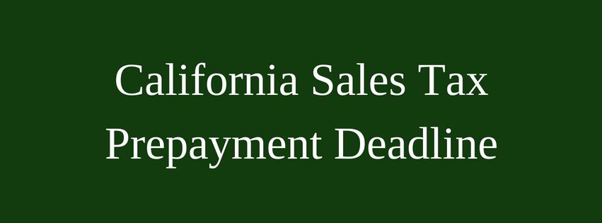 California Sales Tax Prepayment Deadline