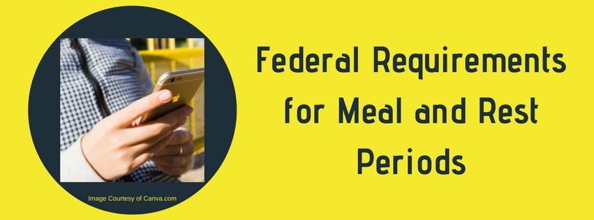 Federal Requirements for Meal and Rest Periods