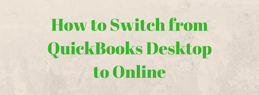 How to Switch from QuickBooks Desktop to Online