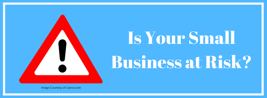 Is Your Small Business at Risk?