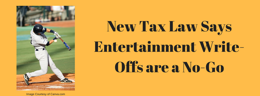 New Tax Law Says Entertainment Write-Offs are a No-Go