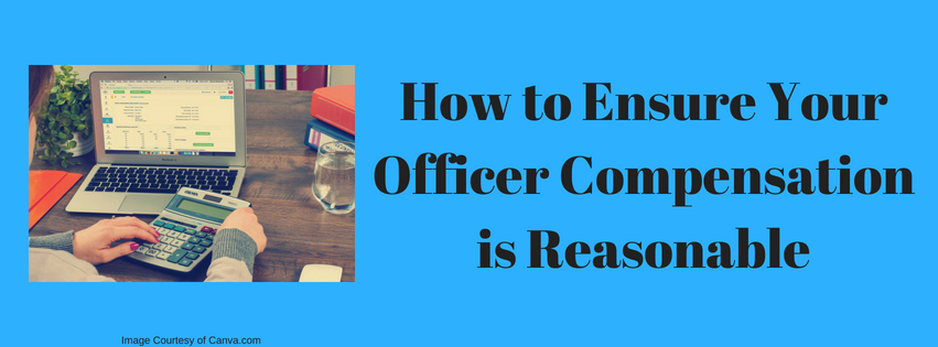 How to Ensure Your Officer Compensation is Reasonable