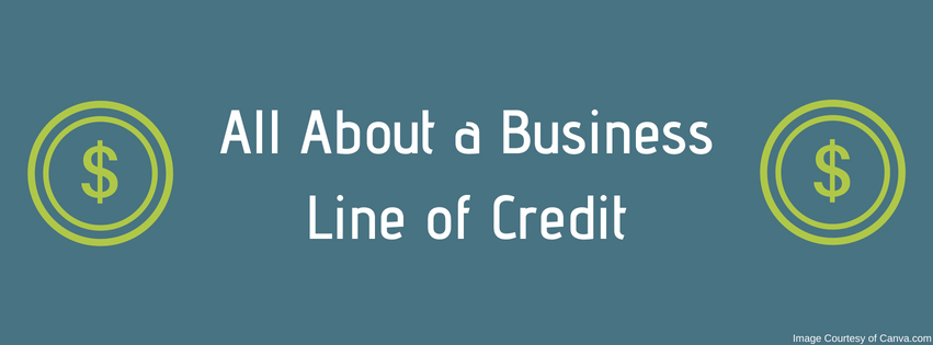All About a Business Line of Credit