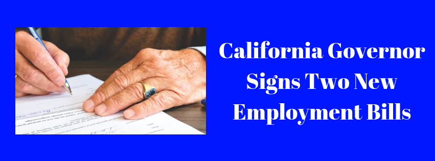 California Governor Signs Two New Employment Bills