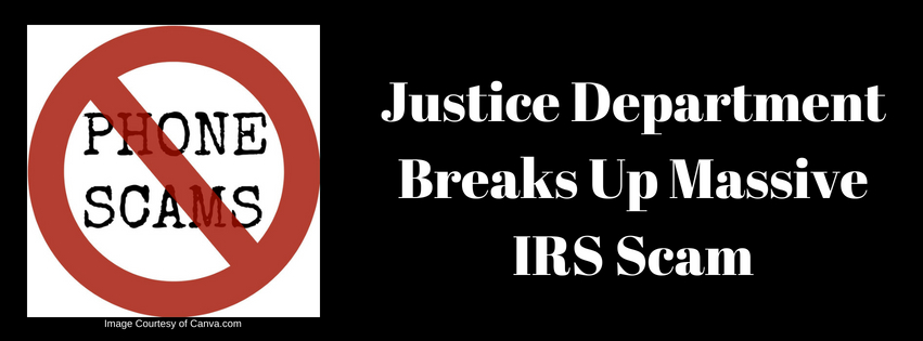 Justice Department Breaks Up Massive IRS Scam