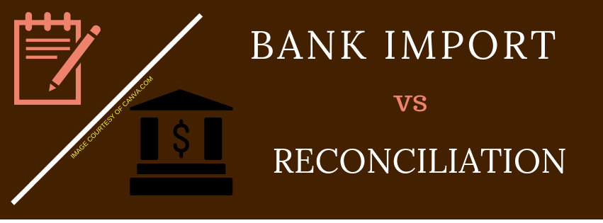 Bank Import vs Reconciliation