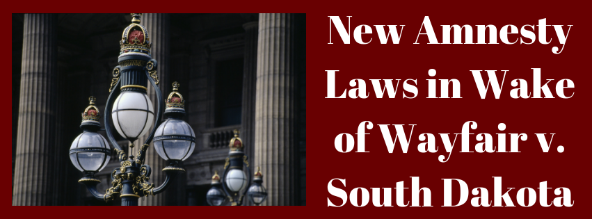 New Amnesty Laws in Wake of Wayfair v. South Dakota