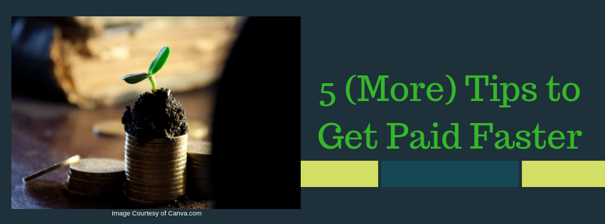 5 (More) Tips to Get Paid Faster