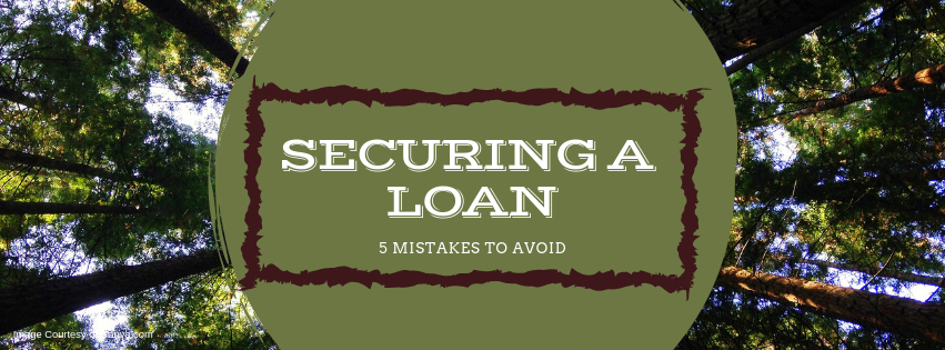 Securing a Loan: 5 Mistakes to Avoid