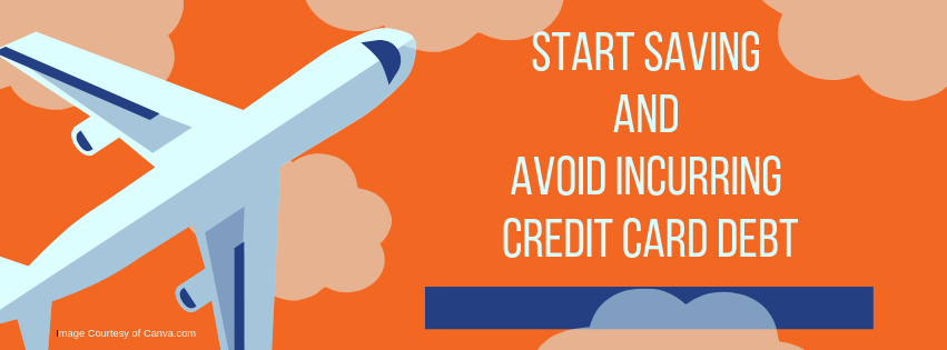 Start Saving and Avoid Incurring Credit Card Debt