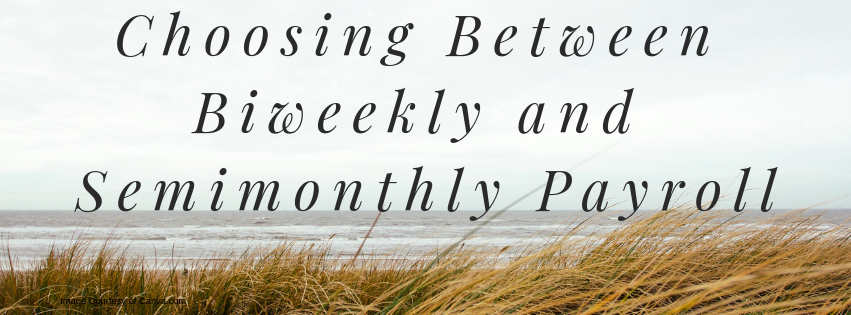 Choosing Between Biweekly and Semimonthly Payroll