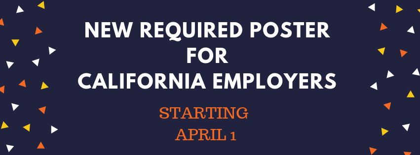 New Required Poster for California Employers Starting April 1