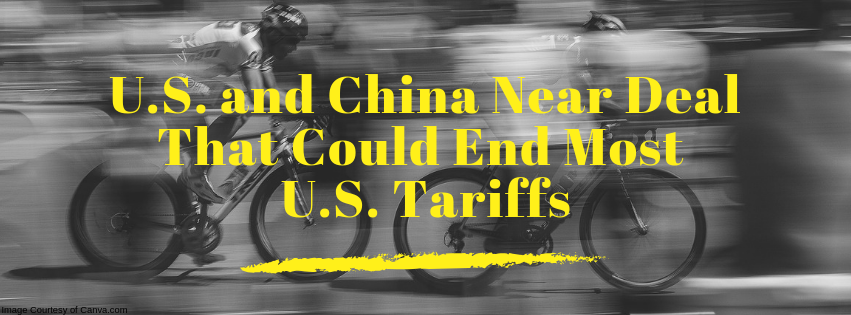 U.S. and China Near Deal That Could End Most U.S. Tariffs