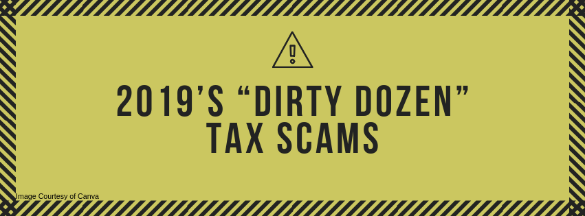 "2019's ""Dirty Dozen"" Tax Scams"