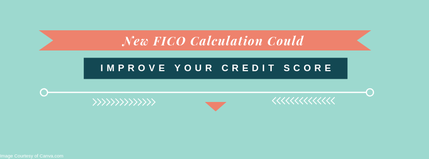 New FICO Calculation Could Improve Your Credit Score