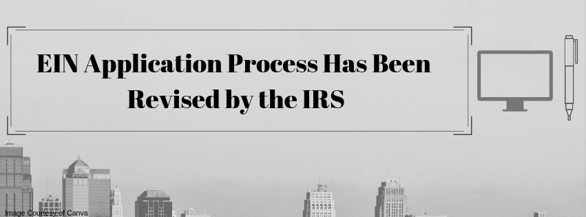 EIN Application Process Has Been Revised by the IRS
