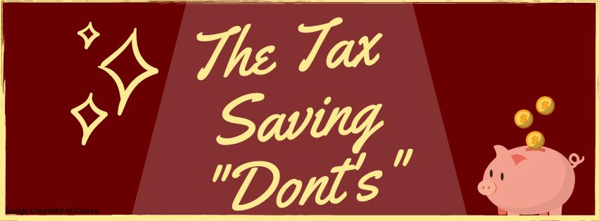 """The Tax Saving """"Don'ts"""""""