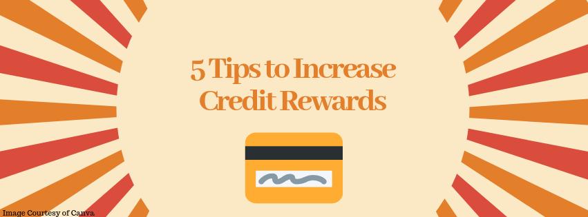 5 Tips to Increase Credit Rewards