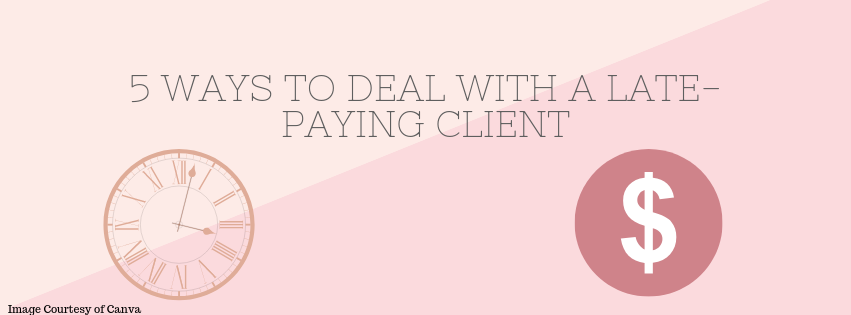 5 Ways to Deal with a Late-Paying Client