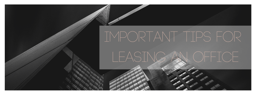 Important Tips For Leasing an Office